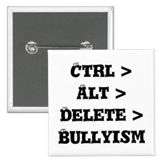 Ctrl > Alt > cancelación > Bullyism - matón anti Pin Cuadrada 5 Cm
