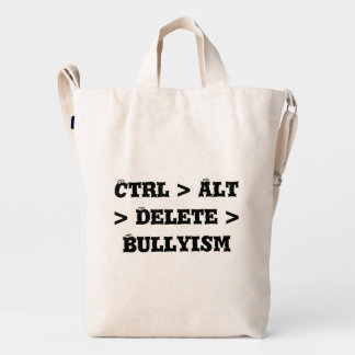 Ctrl > Alt > Delete > Bullyism - Anti Bully Duck Bag