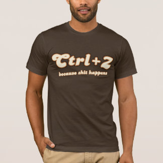 Ctrl + Z porque… Camiseta