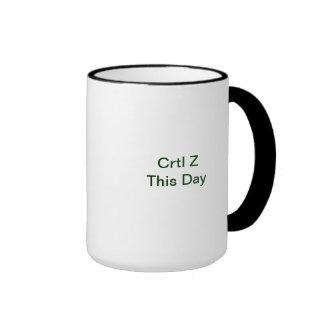 Ctrl Z this day Ringer Mug