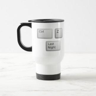 Ctrl Z Undo Last Night Please Travel Mug