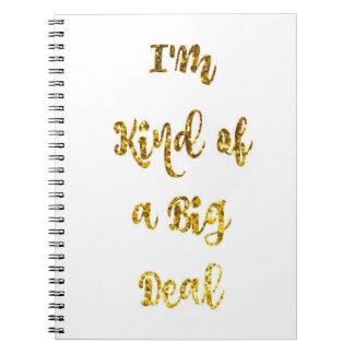 """Cuaderno del brillo del oro """"soy un poco una gran"""