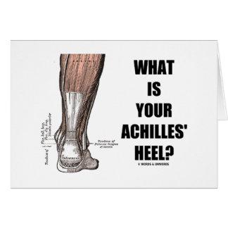 ¿Cuál es el su talón de Aquiles? (Anatomía del tal Tarjeta De Felicitación