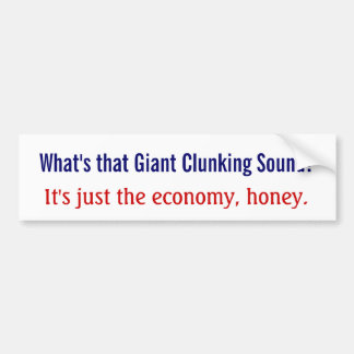 ¿Cuál es ese sonido clunking gigante? Pegatina De Parachoque