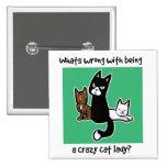 Cuál es incorrecto con ser una señora loca del gat pins