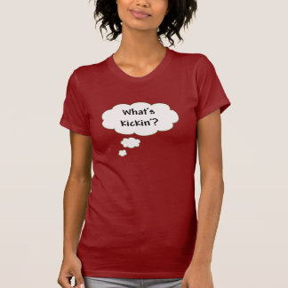 Cuál es Kickin'? Camiseta