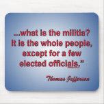 ¿Cuál es la milicia? - Thomas Jefferson Mouse Pad