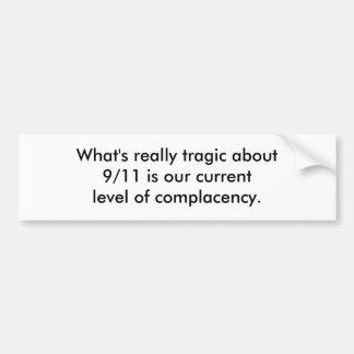 Cuál es realmente trágico cerca de 9/11 es nuestro pegatina para auto