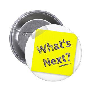 ¿Cuál es siguiente? Pin Redondo De 2 Pulgadas