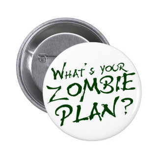 ¿Cuál es su plan del zombi? Pin Redondo De 2 Pulgadas