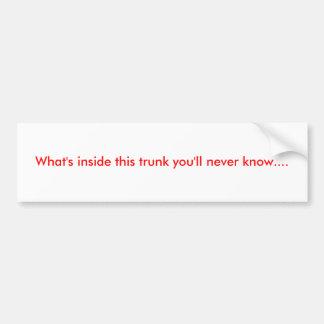 Cuál está dentro de este tronco usted nunca sabrá… pegatina para auto