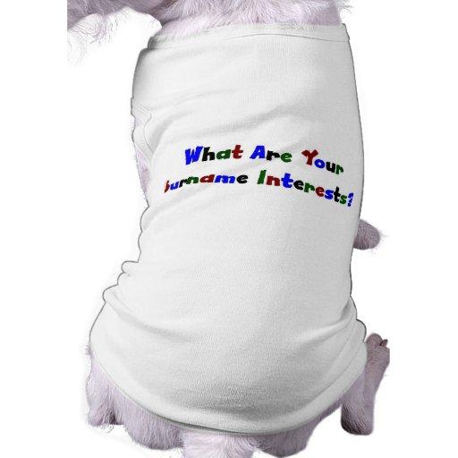 ¿Cuáles son sus intereses del apellido? Camiseta De Perro