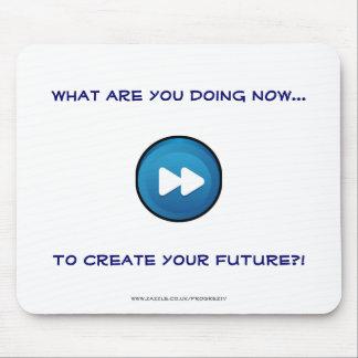 ¡Cuáles son usted AHORA que hace crear su FUTURO Tapetes De Raton