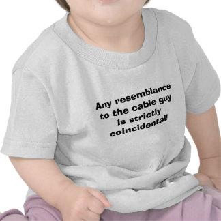 Cualquie semejanza al individuo del cable camisetas