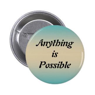 Cualquier cosa es botón posible pin redondo de 2 pulgadas