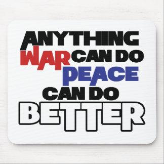 Cualquier cosa guerrea puede hacer paz puede hacer tapetes de ratones