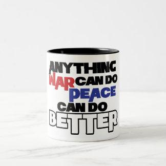 Cualquier cosa guerrea puede hacer paz puede hacer taza dos tonos