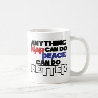 Cualquier cosa guerrea puede hacer paz puede hacer taza básica blanca
