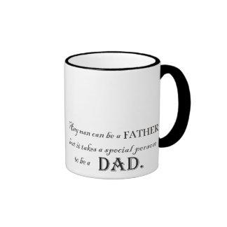 Cualquier hombre puede ser un padre, pero… taza