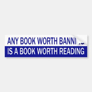 Cualquier libro digno de la prohibición, es un lib pegatina de parachoque
