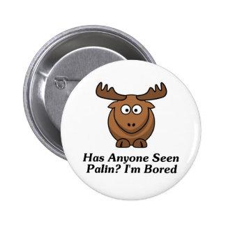 ¿Cualquier persona ha visto Palin? Me aburren Pins
