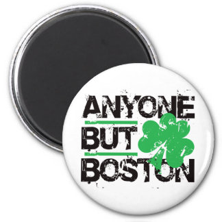 ¡Cualquier persona pero Boston! Imán Redondo 5 Cm