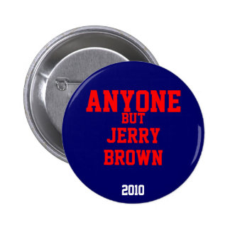 Cualquier persona pero Jerry Brown 2010 Pin