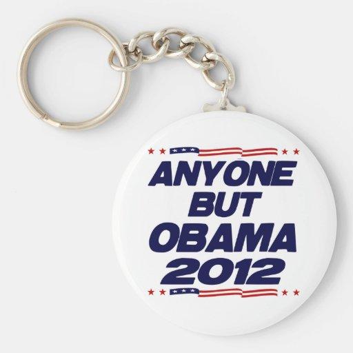 Cualquier persona pero Obama 2012 Llavero