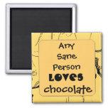 cualquier persona sana ama el chocolate imán cuadrado