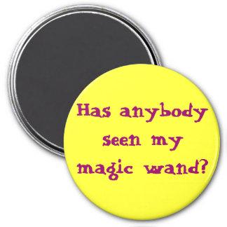 ¿Cualquiera ha visto mi vara mágica? Imán Redondo 7 Cm