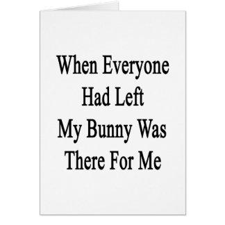 Cuando cada uno se había ido mi conejito estaba tarjeta de felicitación