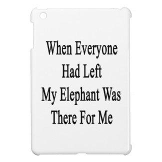 Cuando cada uno se había ido mi elefante estaba