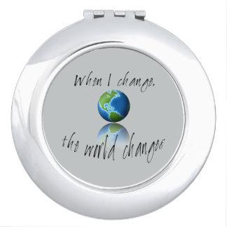 Cuando cambio, el mundo cambia espejos para el bolso