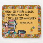 Cuando consigo un poco dinero, compro libros alfombrillas de raton