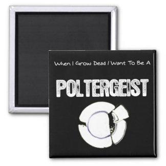 Cuando crezco… el Poltergeist muerto Imán Cuadrado