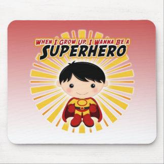 Cuando crezco, quiero ser un super héroe mousepad