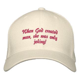 ¡Cuando dios creó al hombre, ella bromeaba solamen Gorra De Béisbol Bordada