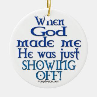 Cuando dios me hizo adornos