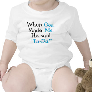 Cuando dios me hizo él dijo a TA-DA Traje De Bebé