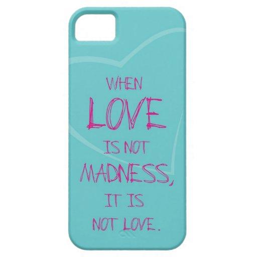Cuando el amor no es locura… iPhone 5 iPhone 5 Fundas