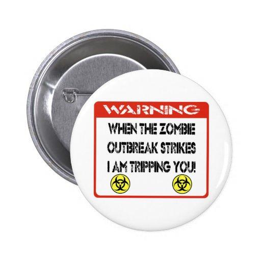 Cuando el brote del zombi me pega le están pin redondo de 2 pulgadas