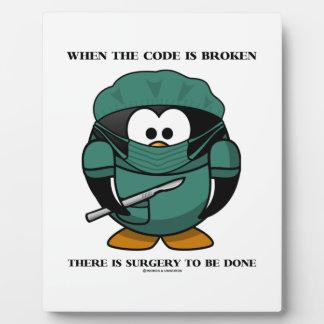 Cuando el código es allí cirugía quebrada a ser Tu Placa