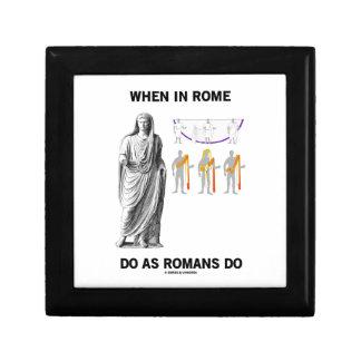 Cuando en Roma haga como hacen los romanos (la Joyero Cuadrado Pequeño