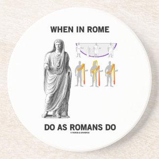 Cuando en Roma haga como hacen los romanos (la Posavasos De Arenisca