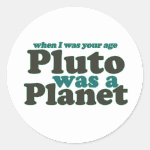 Cuando era su edad Plutón era un planeta Pegatina Redonda