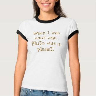 Cuando era su edad, Plutón era un planeta Playeras