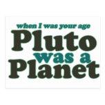 Cuando era su edad Plutón era un planeta Postal