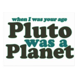 Cuando era su edad Plutón era un planeta Postales