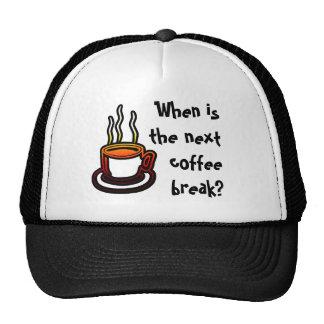 ¿Cuándo es el descanso para tomar café siguiente? Gorros