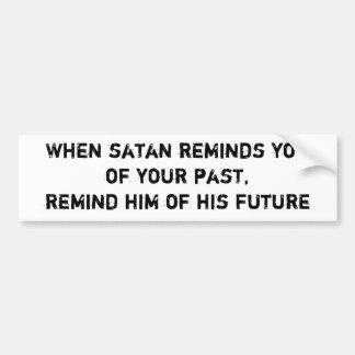 Cuando es satan recuerda el youof su pasado, lo re pegatina de parachoque